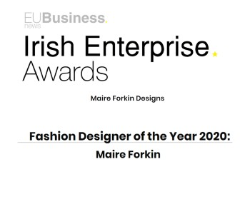 Irish Enterprise Award: Fashion Designer of the Year 2020; Maire Forkin